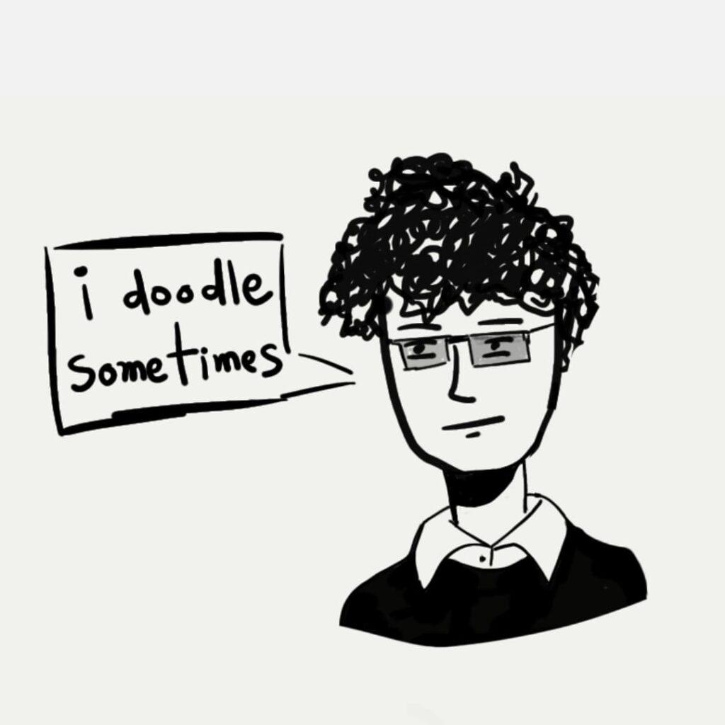I doodle sometimes